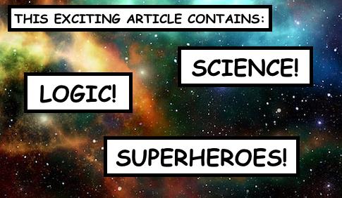 Science! Logic! Superheroes!
