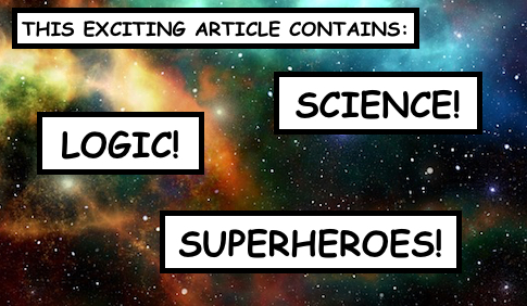 Science! Logic! Superheroes!